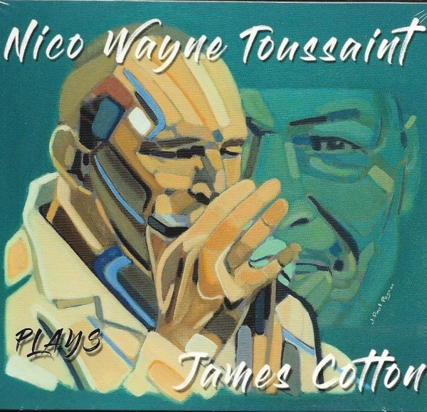 Nico Wayne Toussaint | Plays James Cotton
