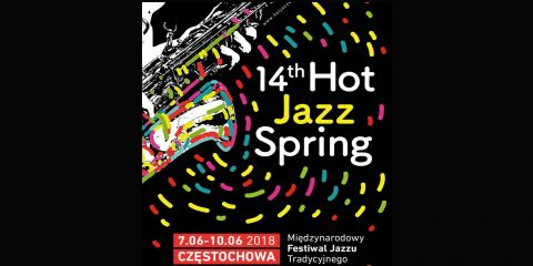 9 June 2018 - Hot Jazz Spring Festival - CZESTOCHOWA (Poland)