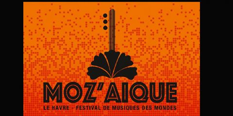 20 July 2019 - Festival Moz'Aique   - LE HAVRE (France - 76)