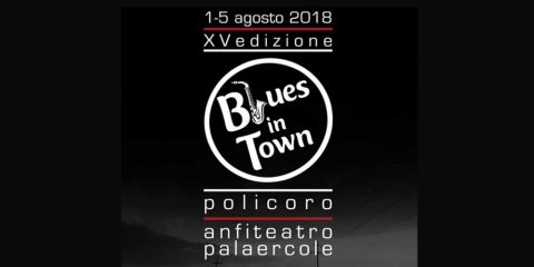 4 August 2018 - BLUES IN TOWN FESTIVAL  - POLICORO  (Italy)